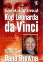 Człowiek, który stworzył Kod Leonarda da Vinci