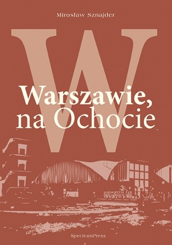 Okładka książki W Warszawie, na Ochocie