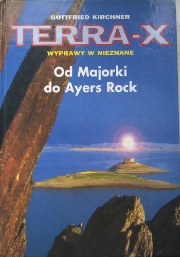 Okładka książki Terra-X, wyprawy w nieznane, od Majorki po Ayers Rock