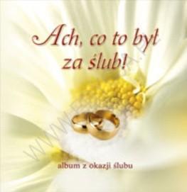 Okładka książki Ach, co to był za ślub!