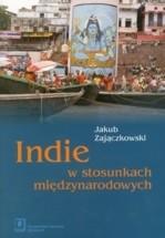 Okładka książki Indie w stosunkach międzynarodowych