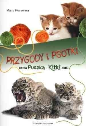 Okładka książki Przygody i psotki kotka Puszka i Kitki kotki