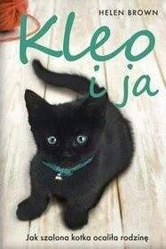 Okładka książki Kleo i ja. Jak szalona kotka ocaliła rodzinę