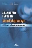 Okładka książki Standardy leczenia farmakologicznego niektórych zaburzeń psychicznych