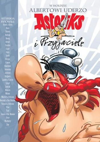 Okładka książki W hołdzie Albertowi Uderzo. Asteriks i Przyjaciele