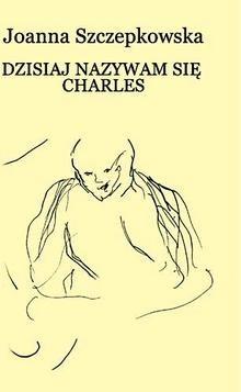 Okładka książki Dzisiaj nazywam się Charles