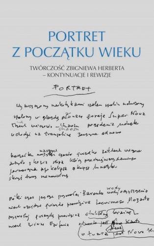 Okładka książki Portret z początku wieku. Twórczość Zbigniewa Herberta- kontynuacje i rewizje