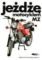 Okładka książki Jeżdżę motocyklem MZ