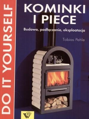Okładka książki Kominki i piece. Budowa, podłączanie, eksploatacja