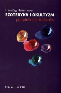 Okładka książki Ezoteryka i okultyzm. Poradnik dla rodziców