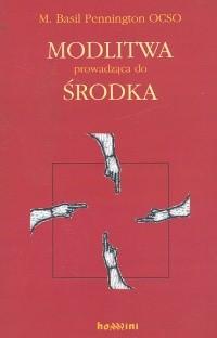 Okładka książki Modlitwa prowadząca do środka
