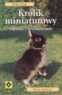 Okładka książki Królik miniaturowy. Opieka i wychowanie