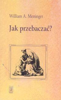 Okładka książki Jak przebaczać?