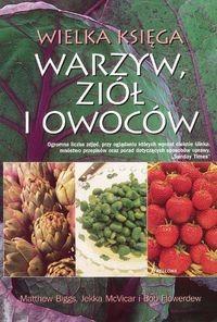Okładka książki WIELKA KSIęGA WARzYW, zIół I OWOCóW