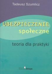 Okładka książki UBEZPIECZENIE SPOłECZNE. TEORIA DLA PRAKTYKI