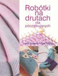 Okładka książki Robótki na drutach dla początkujących