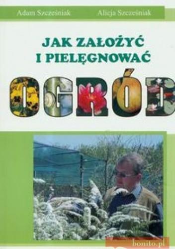 Okładka książki Jak Założyć I Pielęgnować Ogród