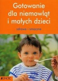 Okładka książki Gotowanie Dla Niemowląt I Małych Dzieci