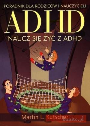 Okładka książki ADHD. Naucz się żyć z ADHD. Poradnik dla rodziców i nauczycieli