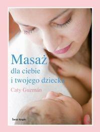 Okładka książki Masaż dla ciebie i twojego dziecka