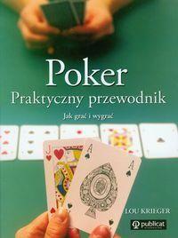 Okładka książki Poker. Praktyczny przewodnik. Jak grać i wygrać