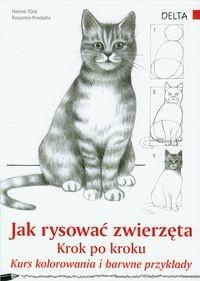 Okładka książki Jak rysować zwierzęta krok po kroku. Kurs kolorowania i barwne przykłady