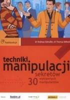 Techniki manipulacji 30 sekretów wytrawnych manipulantów