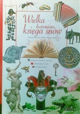 Okładka książki Wielka ilustrowana księga snów