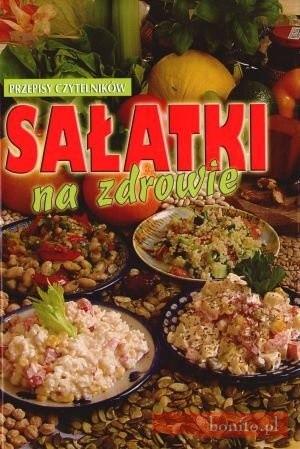 Okładka książki Sałatki na zdrowie. Przepisy Czytelników