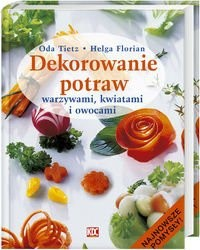 Okładka książki Dekorowanie Potraw Warzywami, Kwiatami I Owocami