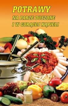 Okładka książki Potrawy na parze, duszone i w gorącej kąpieli