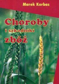 Okładka książki Choroby i szkodniki zbóż