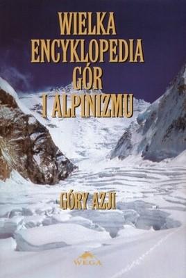 Okładka książki Wielka encyklopedia gór i alpinizmu tom 2. Góry Azji