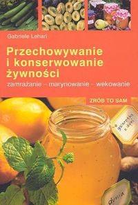 Okładka książki Przechowywanie i konserwowanie żywności