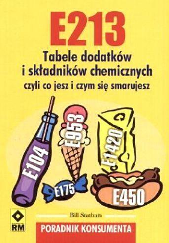 Okładka książki E213. Tabele dodatków i składników chemicznych. Poradnik konsumenta
