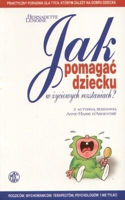Okładka książki Jak pomagać dziecku w życiowych rozstaniach