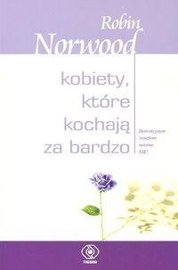 Okładka książki Kobiety, które kochają za bardzo