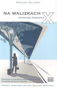 Okładka książki Na walizkach. Emigranci pokolenia X. Poradnik dla młodych profesjonalistów wyjeżdżających za granicę