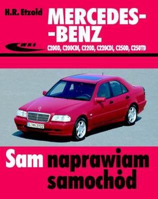 Okładka książki Mercedes-Benz C200D, C200CDI, C220D, C220CDI, C250D, C250TD