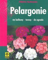 Okładka książki Pelargonie na balkony, tarasy, do ogrodu