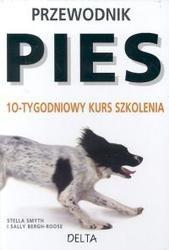 Okładka książki Pies. 10-tygodniowy kurs szkolenia