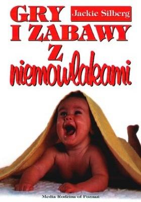Okładka książki Gry i zabawy z niemowlakami