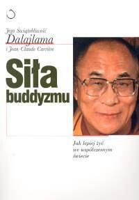 Okładka książki Siła buddyzmu. Jak lepiej żyć we współczesnym świecie.