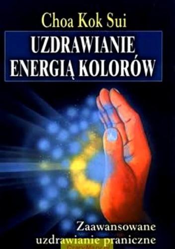 Okładka książki Uzdrawianie energią kolorów