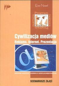 Okładka książki Cywilizacja mediów. Reklama. Internet. Prezentacja. Scenariusze zajęć