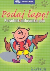 Okładka książki Podaj łapę. Poradnik miłośnika psa