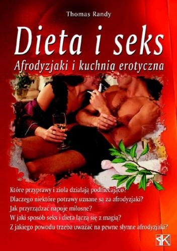 Okładka książki DIETA I SEKS. AFRODYZJAKI I KUCHNIA EROTYCZNA