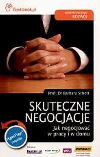 Okładka książki Skuteczne negocjacje. Jak negocjować w pracy i w domu