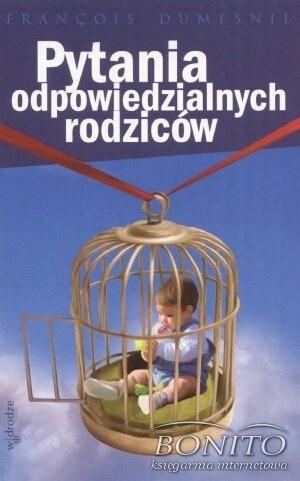Okładka książki Pytania odpowiedzialnych rodziców