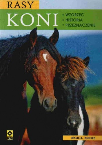 Okładka książki Rasy koni. Wzorzec, historia, przeznaczenie